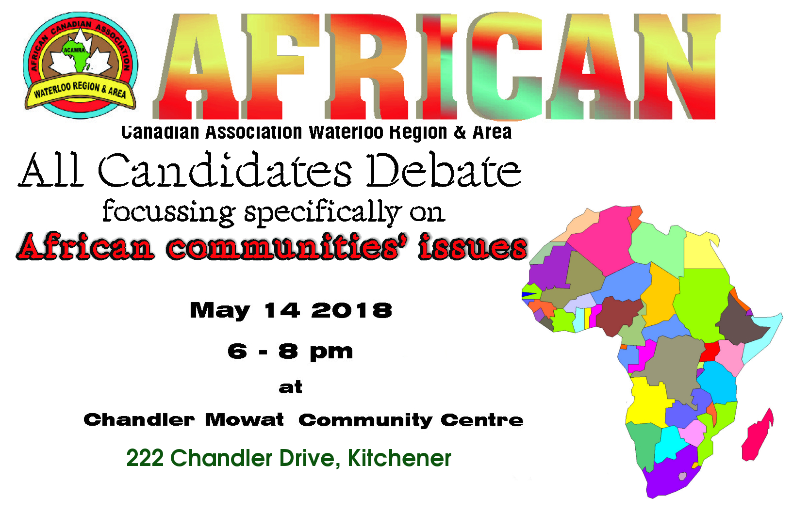 African Canadian association All Candidates Debate - May 14 2018, 6pm at Chandler Mowat Centre, 222 Chandler drive, Kitchener
