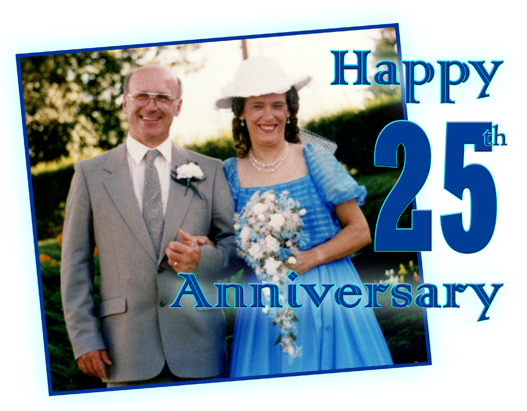 Text Says: Happy 25th Anniversary and the photo is Shirley & Lynn Russwurm's wedding picture from 25 years ago